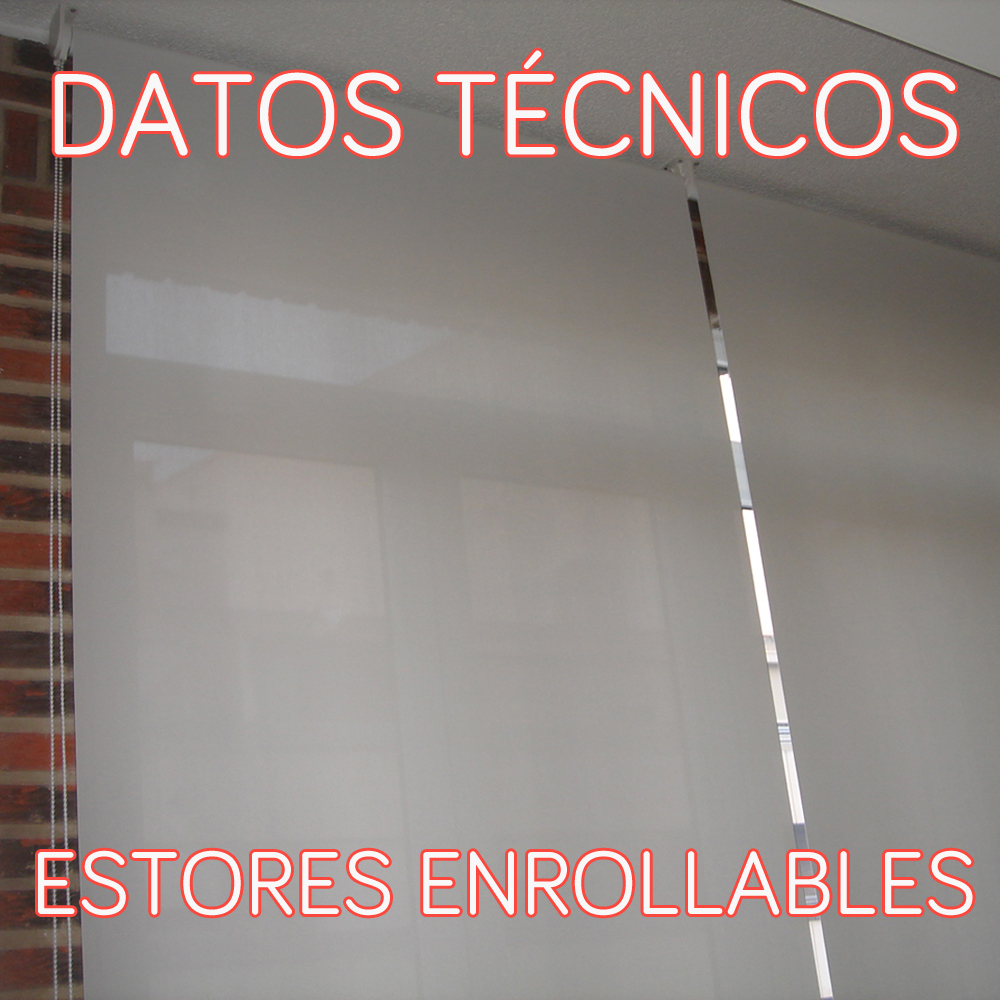 Datos tecnicos estores enrollables